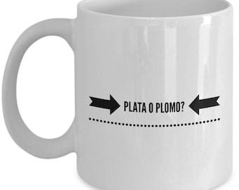 """Pablo Escobar Coffee Mug: """"Plata o Plomo"""" - 11 oz Ceramic Espresso/Tea/Coffee Mug No. 3"""