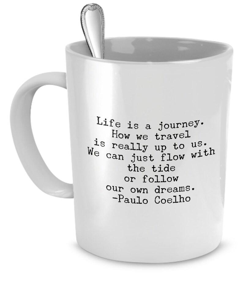 9fc14c5f435 Coelho Coffee Tea Mug Paulo Coelho Motivational Quotes