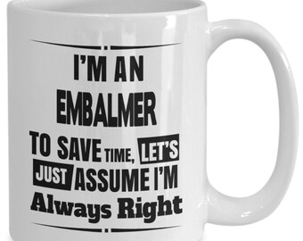 Embalmer gifts - embalmers coffee/tea cup, embalming practitioner coffee mug, for men and women