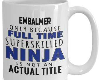 Embalmer gifts - perfect gift for embalmers, embalm practitioner coffee mug