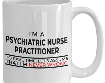 Psychiatric nurse practitioner gifts - tea/coffee mug for psychiatric nurses, psychiatrist mug, mental psychiatry cup