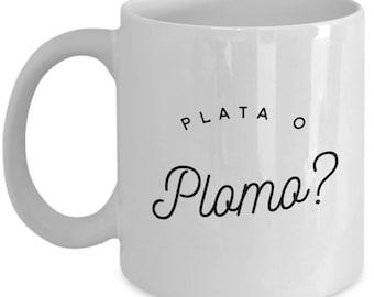 """Pablo Escobar Coffee Mug: """"Plata o Plomo"""" - 11 oz Ceramic Espresso/Tea/Coffee Mug No. 1"""