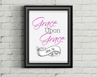 8x10 Grace upon Grace Printable, Digital Download