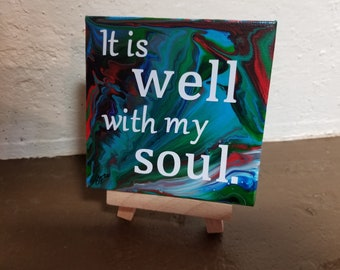It is well with my soul - 4x4 acrylic pour painting on canvas with vinyl text - mini display easel included