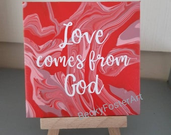 1 John 4:7 - 4x4 acrylic pour painting on canvas with vinyl text - mini display easel included