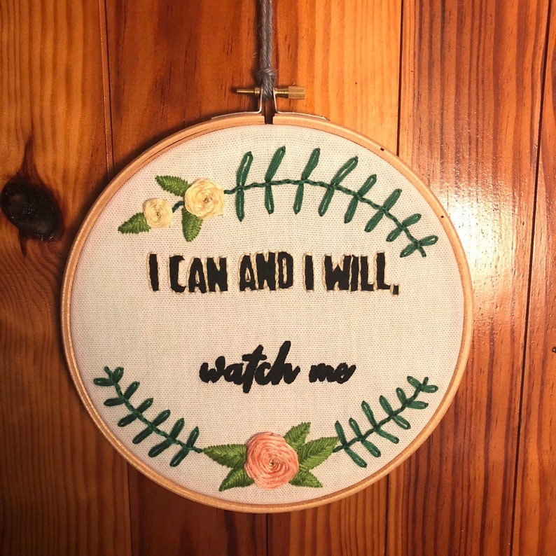 Motivational Embroidery Hoop I can and I will watch me. image 0