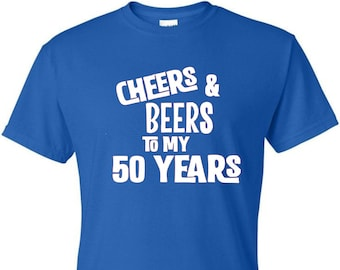 Cheers and Beers To My 50 Years t-shirt/50th Birthday/Cheers & Beers