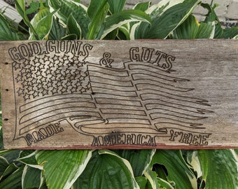 God Guns and Guts Made America Free, wood sign and key holder from reclaimed wood