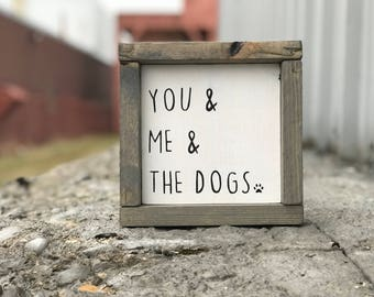 You, me & the dogs sign • Made to Order