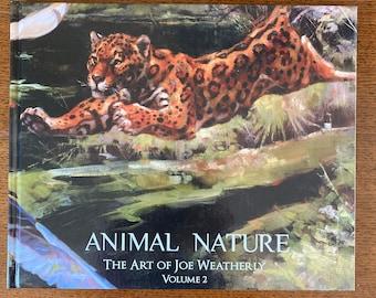 USED COPIES Animal Nature the Art of Joe Weatherly Vol 2