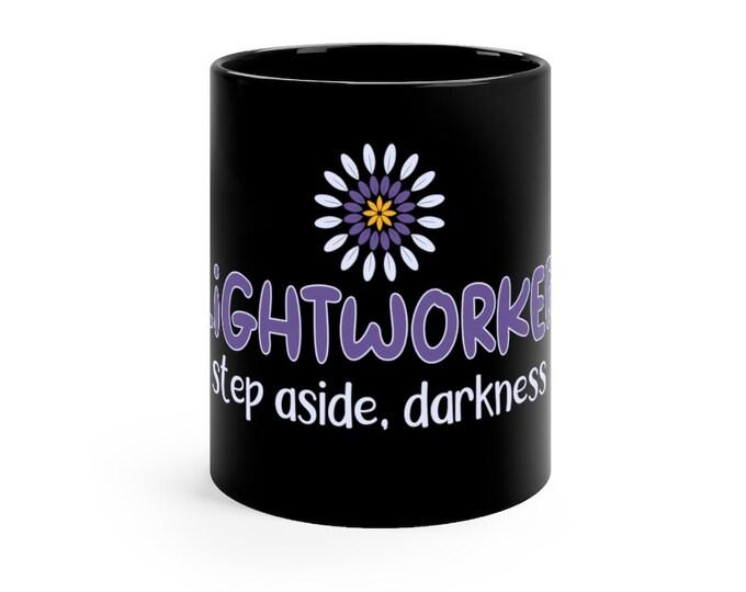 Printed Black mug 11oz - Lightworker, Step aside, darkness