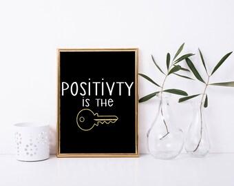 Positivity is Key Printable, Art Print, 8x10, Great Gift, Digital Home Decor, Printable Quote,  Printable Wall Art, Be Positive, Inspiration