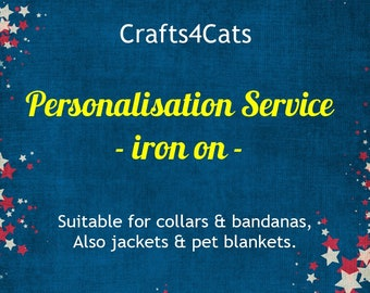 Personalisation service (iron on) for collars, bandanas, jackets and pet blankets
