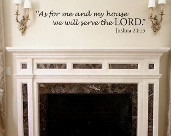 As for me and my house we will serve the Lord. Joshua 24:15 vinyl wall decal