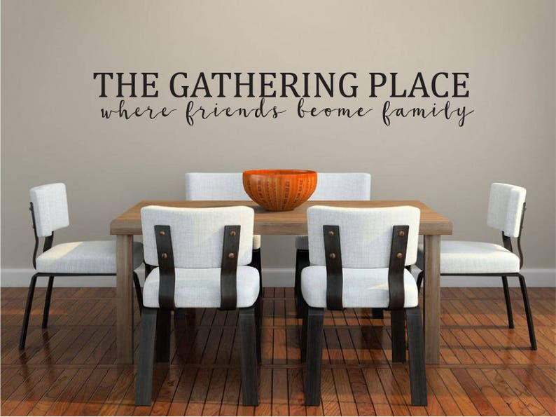 The Gathering Place Dining room Living Family Room Vinyl Wall Decal Wall Sticker Rustic Quote Decor