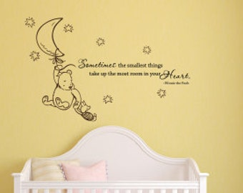 Sometimes the Smallest Things Take the Most Room in Your Heart Winnie the Pooh Quote Vinyl Decal Wall Decal Pooh Bear Quote Decal