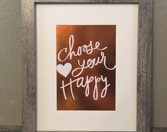 Choose Your Happy Framed Copper Quote Print