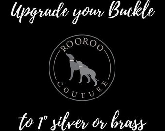 """Upgrade your plastic buckle to a 1"""" Silver or Brass buckle"""