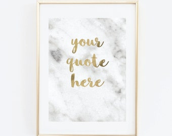 Your Quote Here Print, Printable Art, Custom Print, Faux Gold Foil Art, Marble Print, Typography Wall Art, Custom Gift, Personalised Gift