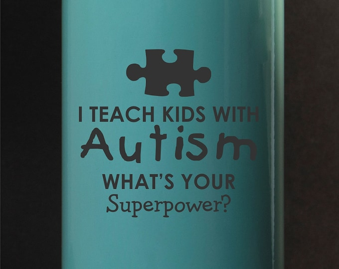 I Teach Kids with Autsim, What's Your Super Power? - Maars 17 oz Stainless Steel Water Bottle
