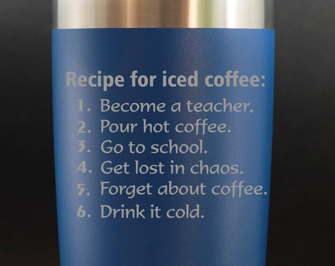 Teacher Gift - Iced Coffee Recipe-- 20 oz Polar Tumbler