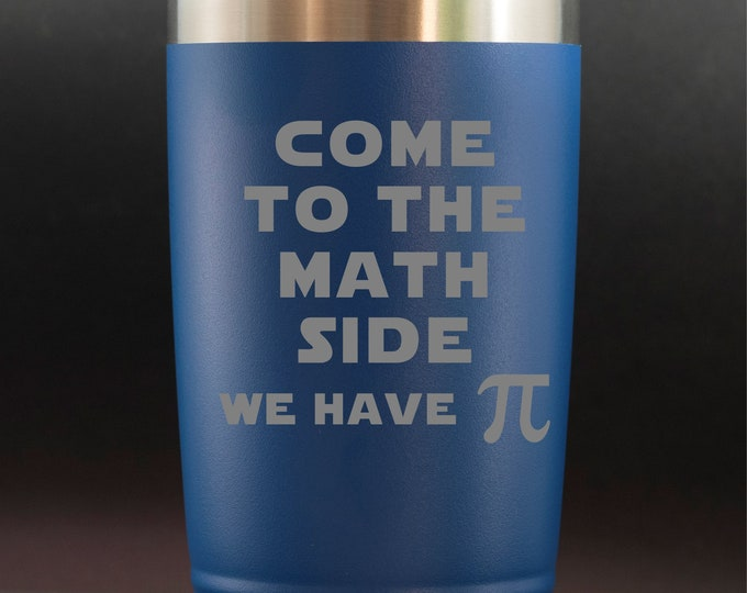 Come to the Math Side -- 20 oz Polar Tumbler - Teacher Gift