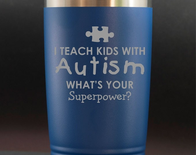 I Teach Kids with Autsim, What's Your Super Power? -- 20 oz Polar Tumbler - Teacher Gift