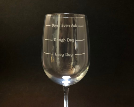 Rough Day - Etched 18.5 oz Stemmed Wine Glass