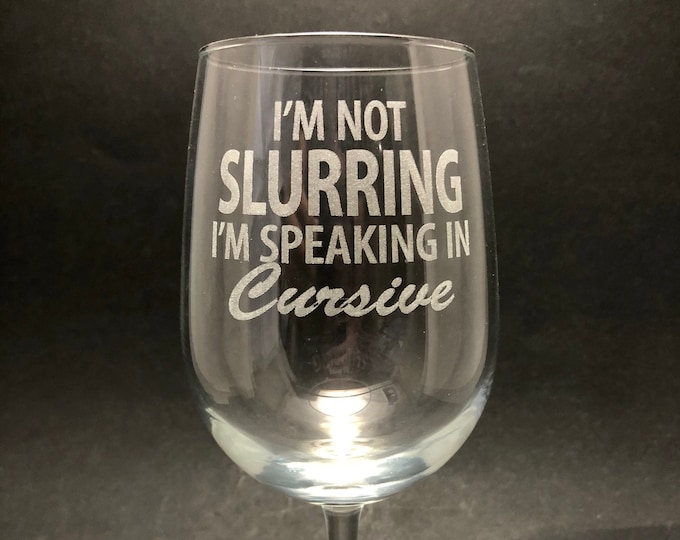 Speaking in Cursive - Etched 18.5 oz Stemmed Wine Glass