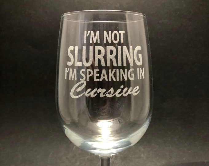 Speaking in Cursive - Etched 18.5 oz Stemmed Wine Glass