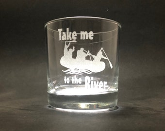 Take me to the River - Etched 10.25 oz Rocks Glass - River Rafting
