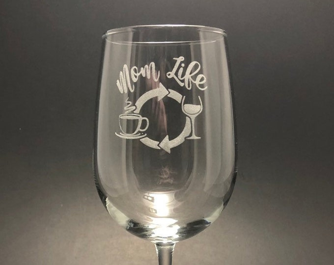 Mom Life - Etched 18.5 oz Stemmed Wine Glass