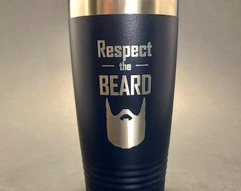 Respect the Beard - 20 oz Polar Tumbler