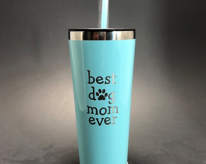 Best Dog Mom Ever laser etched on a 22 oz insulated tumbler