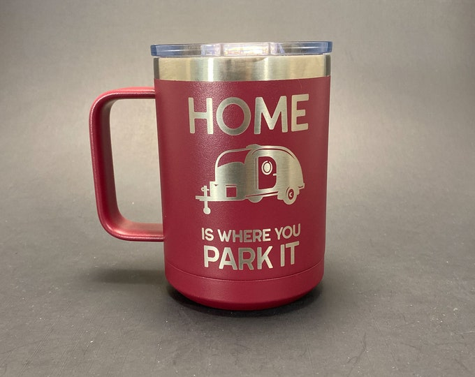 Camping - Home is Where You Park It - 15 oz Insulated Handled Mug