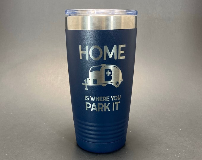 Home is Where You Park It - Camping- 20 oz Polar Tumbler - Insulated Tumbler