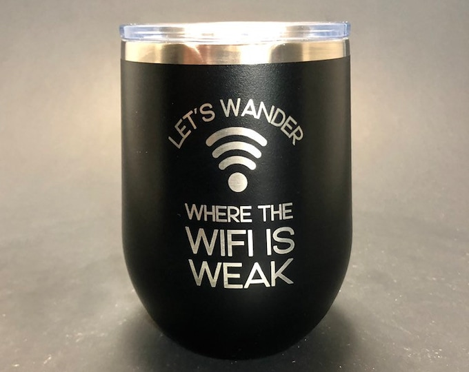 Where the Wifi is Weak - FREE SHIPPING - 12 oz Polar Stemless Wine