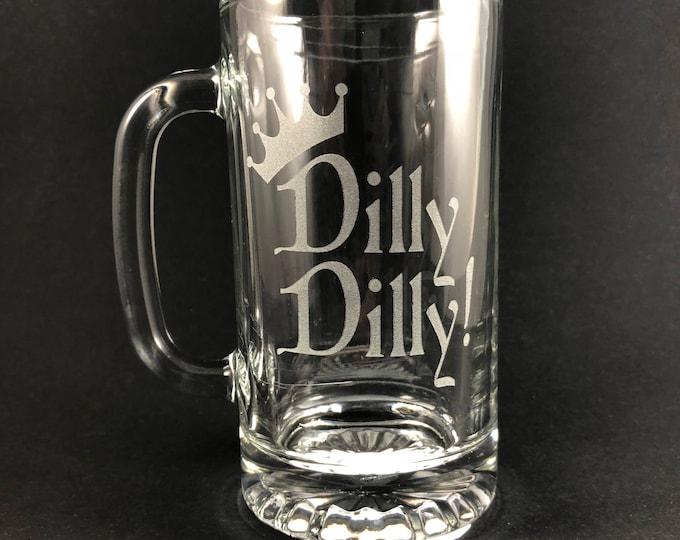 Dilly Dilly! 16 oz tankard