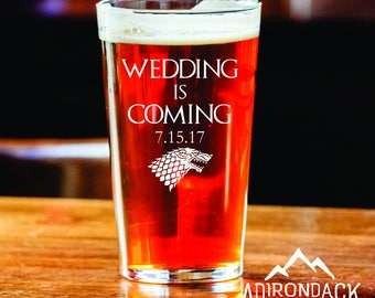 Wedding is Coming Personalized Wedding - Etched Pint Glasses - Game of Thrones