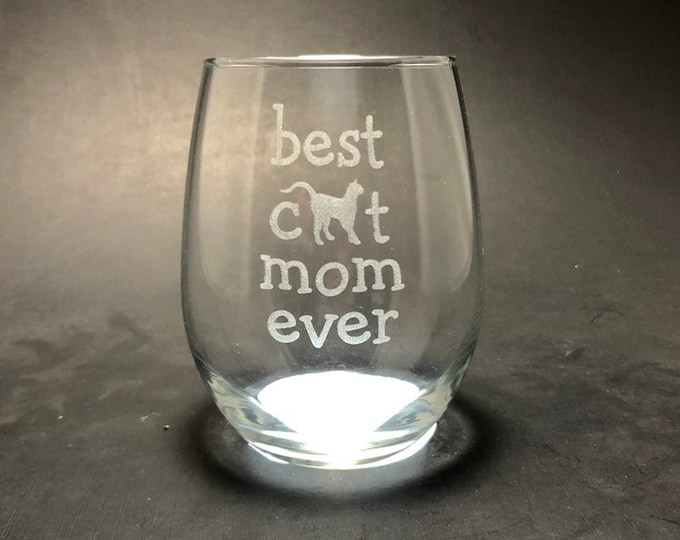 Best Cat Mom Ever - Etched 15 oz Stemless Wine Glass