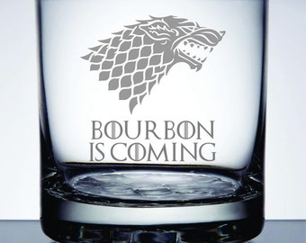 Bourbon is Coming - Etched 10.25 oz Rocks Glass - Game of Thrones