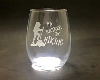I'd Rather be Hiking - Etched 15 oz Stemless Wine Glass
