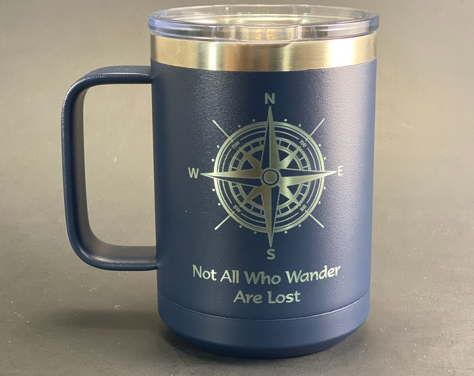 Not All Who Wander Are Lost - 15 oz Insulated Handled Mug