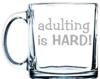 adulting is HARD - Etched 13  oz Coffee Mugs