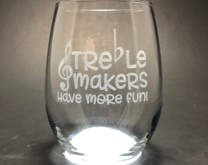 Treble Makers - Music - Funny - Etched 15 oz Stemless Wine Glass