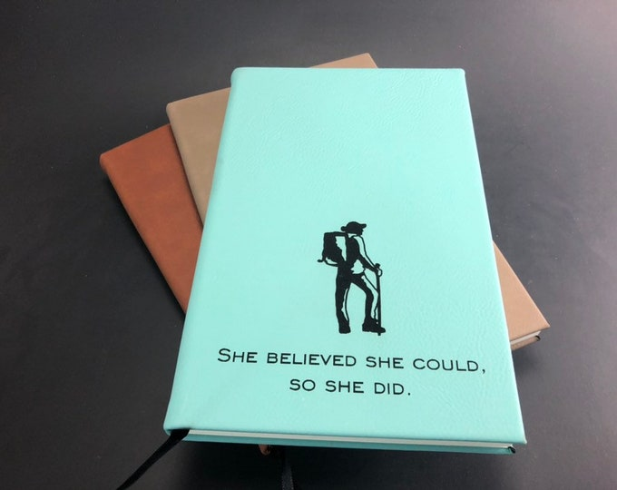 Leatherette Journal - Hiker she believed she  could
