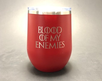GOT Blood of my Enemies - FREE SHIPPING - 12 oz Polar Stemless Wine