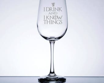 I Drink and I Know Things - Etched 16 oz Wine Glass - Game of Thrones