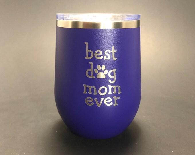 Best Dog Mom Ever - 12 oz Polar Stemless Wine