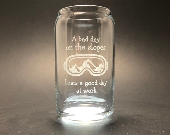 Bad Day at the Slopes  - Laser etched 16 oz Can Glass